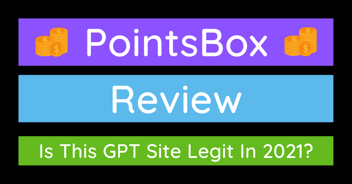 PointsBox Review: Is This GPT Site Legit In 2021?
