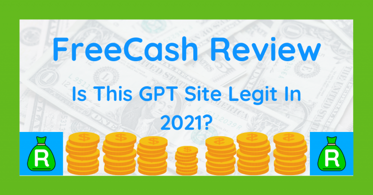 FreeCash Review: Is This GPT Site Legit In 2021?