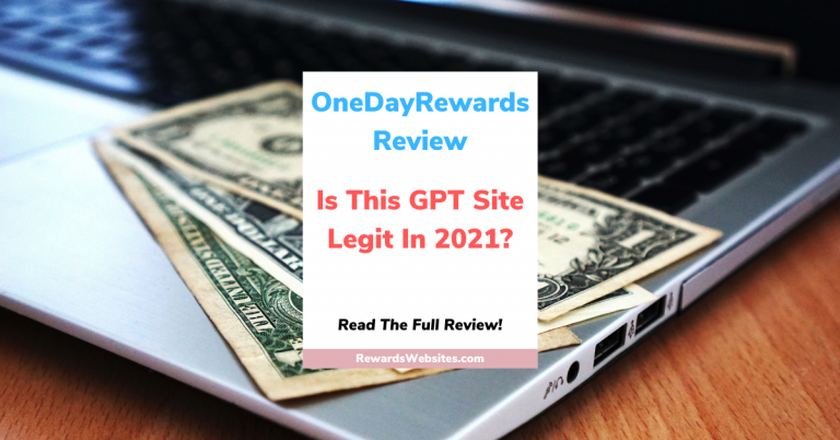 OneDayRewards Review: Is This GPT Site Legit In 2021?