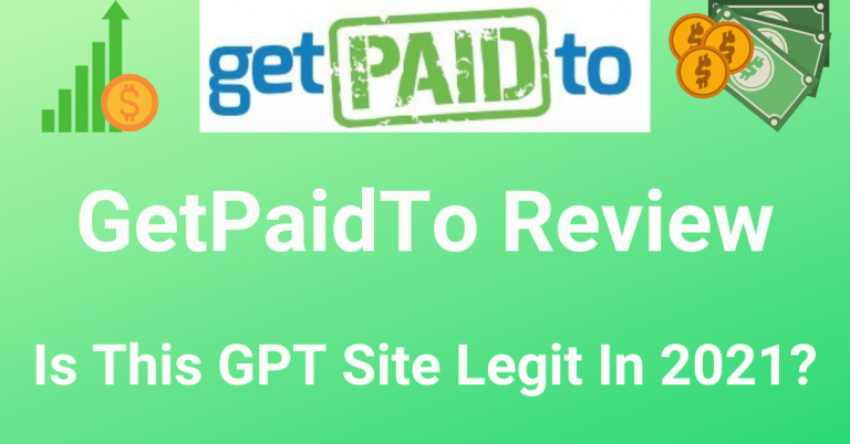 GetPaidTo Review: Is This GPT Site Legit In 2021?
