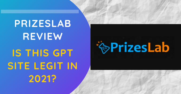 PrizesLab Review: Is This GPT Site Legit In 2021?